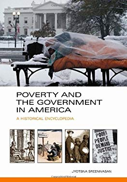Poverty and the Government in America, 2-Volume Set: A Historical Encyclopedia 9781598841688