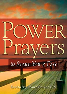 Power Prayers to Start Your Day 9781597898591