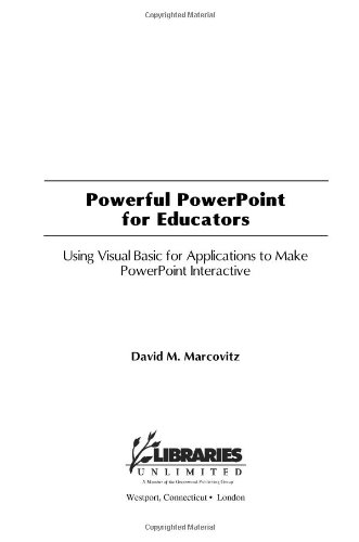 Powerful PowerPoint for Educators: Using Visual Basic for Applications to Make PowerPoint Interactive 9781591580959