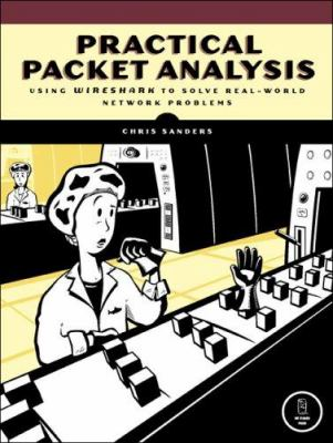 Practical Packet Analysis: Using Wireshark to Solve Real-World Network Problems 9781593271497