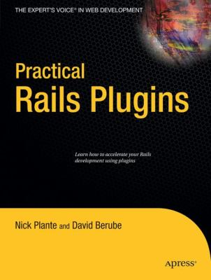 Practical Rails Plugins 9781590599938