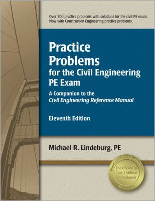 Practice Problems for the Civil Engineering PE Exam: A Companion to the Civil Engineering Reference Manual 9781591261308