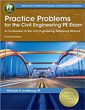 Practice Problems for the Civil Engineering PE Exam: A Companion to the Civil Engineering Reference Manual 9781591263821