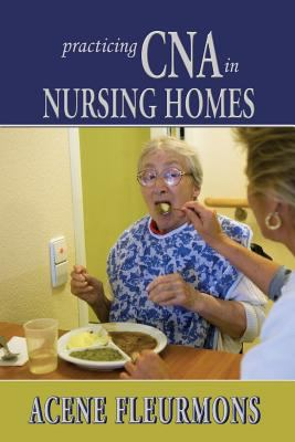 Practicing CNA in Nursing Homes 9781598588477