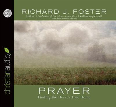 Prayer: Finding the Heart's True Home 9781596444515