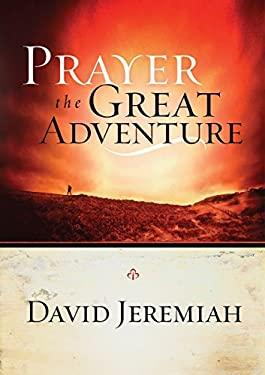 Prayer, the Great Adventure 9781590521823
