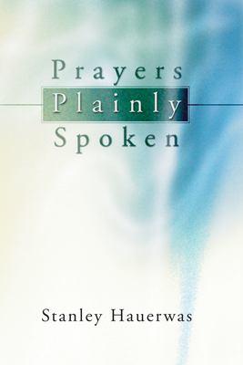 Prayers Plainly Spoken 9781592441372