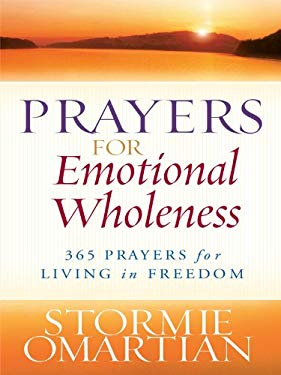 Prayers for Emotional Wholeness: 365 Prayers for Living in Freedom 9781594153129
