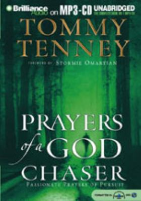 Prayers of a God Chaser: Passionate Prayers of Pursuit