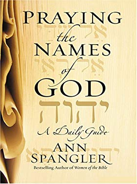 Praying the Names of God: A Daily Guide 9781594150777