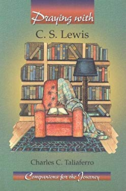 Praying with C.S. Lewis 9781593250294