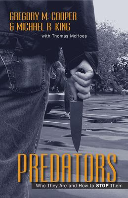 Predators: Who They Are and How to Stop Them 9781591025061