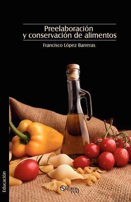 Preelaboracion y Conservacion de Alimentos 9781597543354