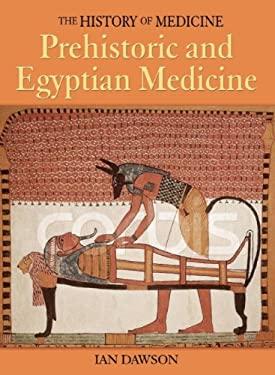 Prehistoric and Egyptian Medicine 9781592700356