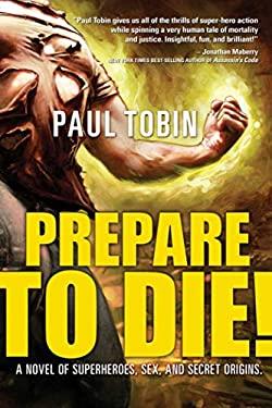 Prepare to Die! 9781597804202