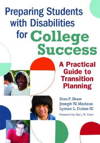 Preparing Students with Disabilities for College Success: A Practical Guide to Transition Planning 9781598570168
