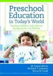 Preschool Education in Today's World: Teaching Children with Diverse Backgrounds and Abilities 14913928