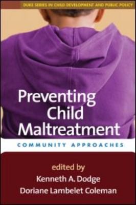 Preventing Child Maltreatment: Community Approaches 9781593859732
