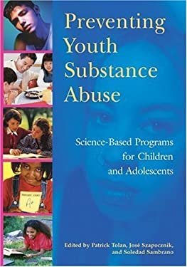 Preventing Youth Substance Abuse: Science-Based Programs for Children and Adolescents 9781591473077