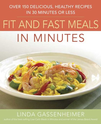 Prevention's Fit and Fast Meals in Minutes: Over 175 Delicious, Healthy Recipes in 30 Minutes or Less 9781594864179