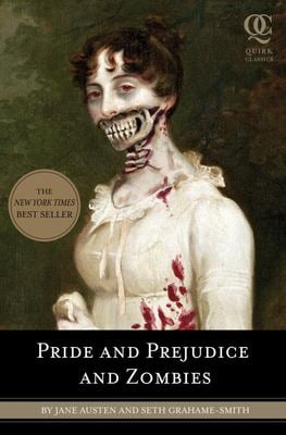 Pride and Prejudice and Zombies: The Classic Regency Romance-Now with Ultraviolent Zombie Mayhem 9781594743344