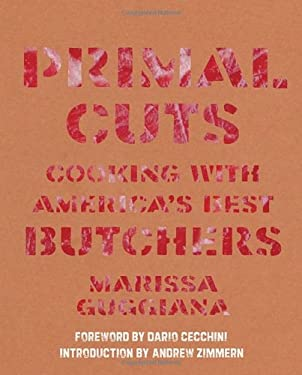 Primal Cuts: Cooking with America's Best Butchers 9781599620886