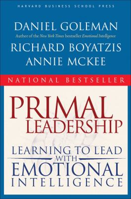 Primal Leadership: Learning to Lead with Emotional Intelligence 9781591391845