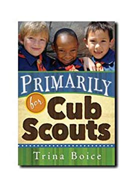 Primarily for Cub Scouts 9781599553528