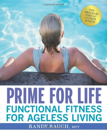 Prime for Life: Functional Fitness for Ageless Living 9781594868290