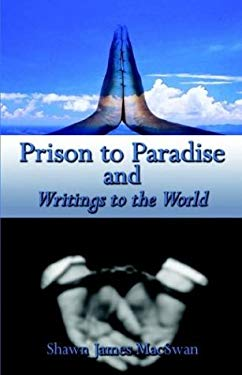 Prison to Paradise and Writings to the World 9781592867882