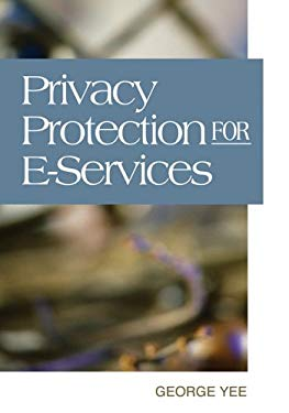 Privacy Protection for E-Services 9781591409151