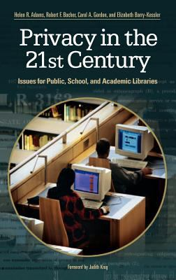 Privacy in the 21st Century: Issues for Public, School, and Academic Libraries 9781591582090