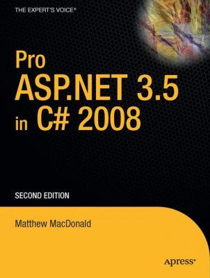 Pro ASP.NET 3.5 in C# 2008 9781590598931