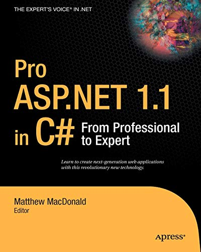 Pro ASP.Net 1.1 in C#: From Professional to Expert 9781590593516