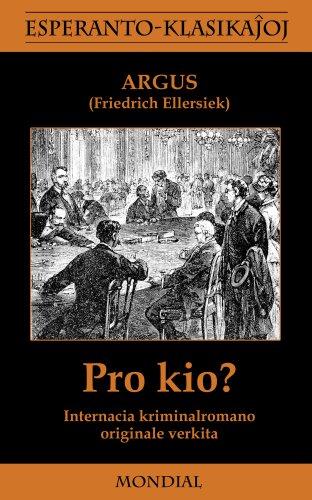 Pro Kio? (Krimromano En Esperanto) 9781595691101