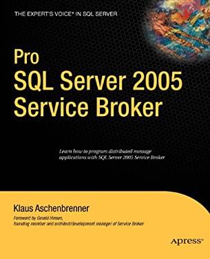 Pro SQL Server 2005 Service Broker 9781590598429