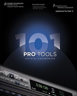 Pro Tools 101, Official Courseware, Version 8.0 [With DVD] 9781598638660
