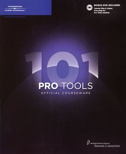 Pro Tools 101 Official Courseware [With DVD] 9781598631548