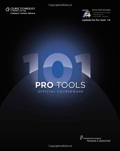 Pro Tools 101 Version 7.4 Official Courseware [With CDROM] 9781598634242