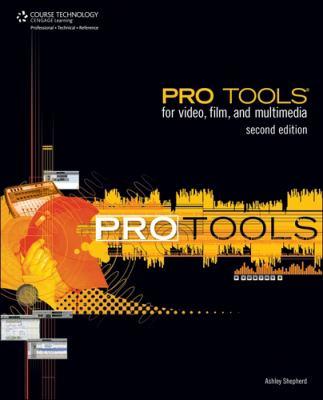 Pro Tools for Video, Film, & Multimedia 9781598635324