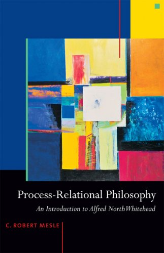 Process-Relational Philosophy: An Introduction to Alfred North Whitehead 9781599471327
