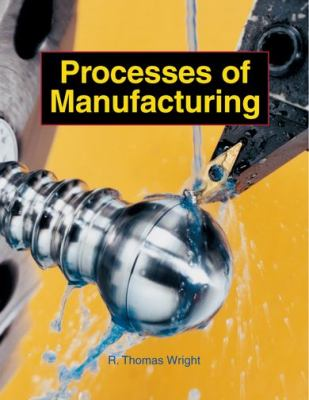Processes of Manufacturing 9781590703625