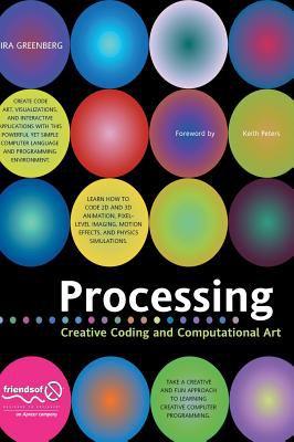 Processing: Creative Coding and Computational Art 9781590596173