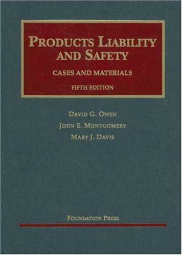 Products Liability and Safety: Cases and Materials 9781599411804