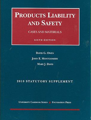 Products Liability and Safety, Cases and Materials, Statutory Supplement 9781599418506