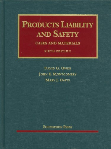 Products Liability and Safety: Cases and Materials 9781599417905