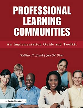 Professional Learning Communities: An Implementation Guide and Toolkit 9781596670884