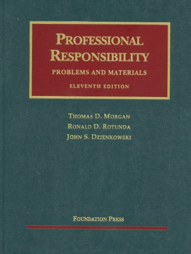 Professional Responsibility, Problems and Materials