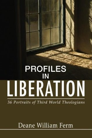 Profiles in Liberation: 36 Portraits of Third World Theologians 9781592445370