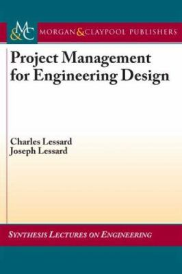 Project Management for Engineering Design 9781598291742